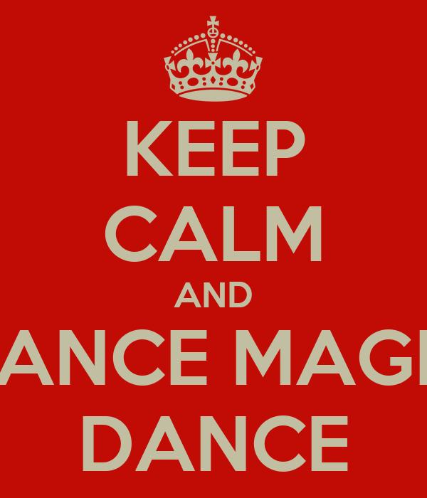 Dance Magic Dance Shirt Keep Calm And Dance Magic