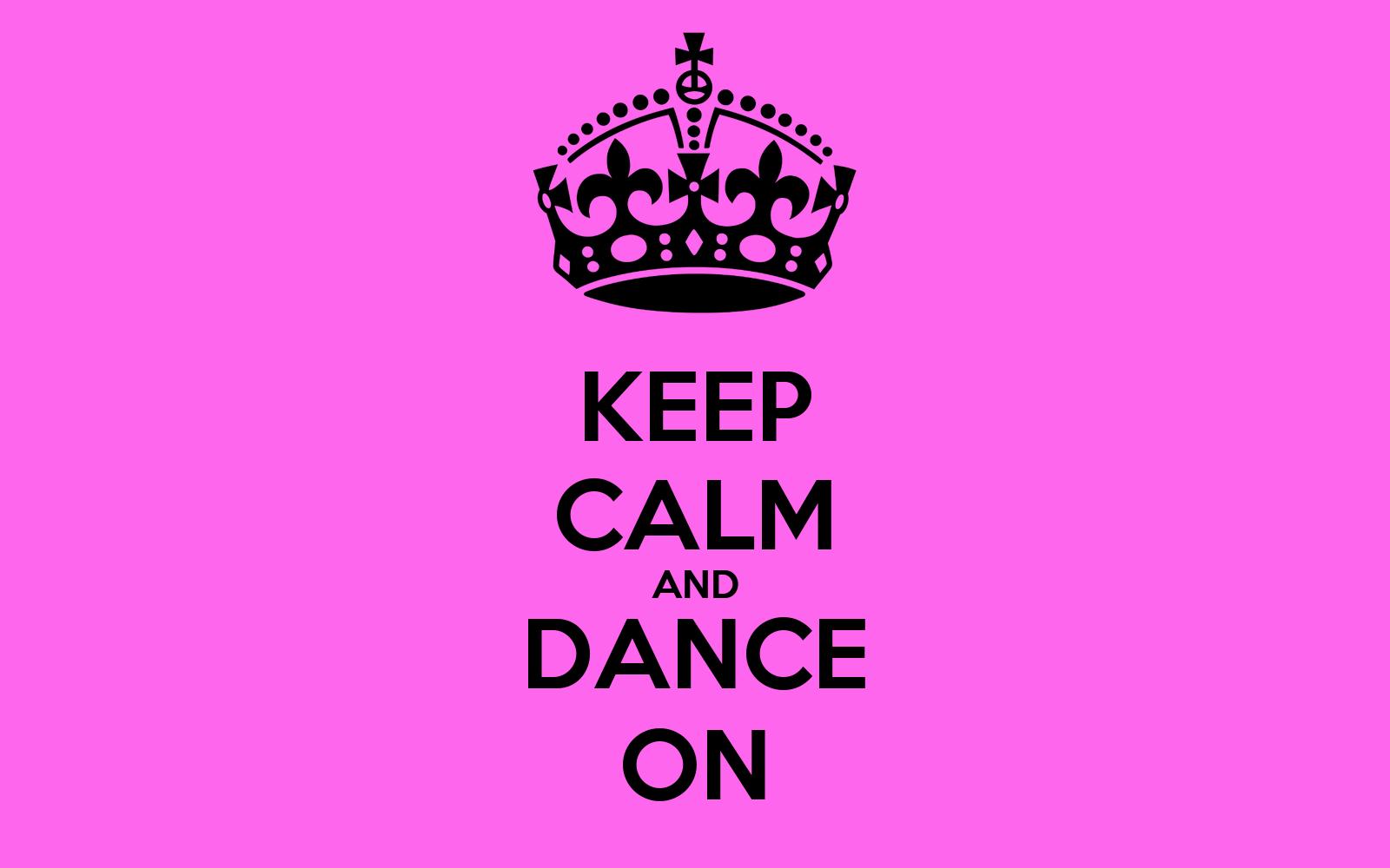 KEEP CALM AND DANCE ON Poster | Vida | Keep Calm-o-Matic
