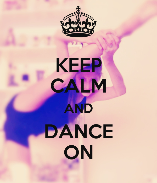 KEEP CALM AND DANCE ON Poster | BREE | Keep Calm-o-Matic