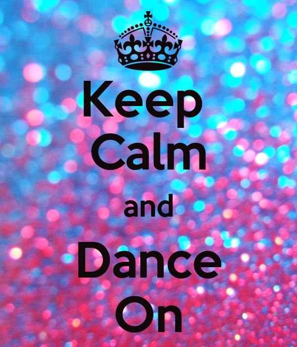 Keep Calm And Dance On Poster | www.imgkid.com - The Image ...