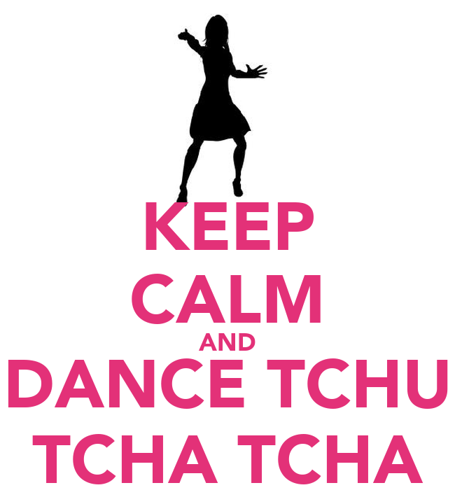 keep calm and dance tchu tcha tcha poster franciscaaa. Black Bedroom Furniture Sets. Home Design Ideas