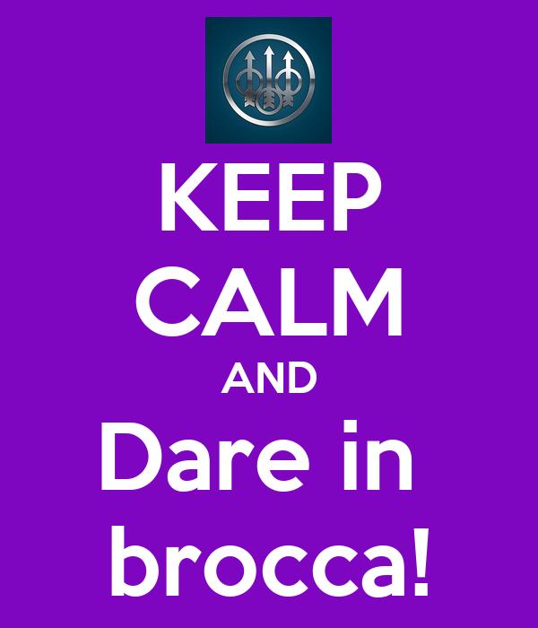 Dare In Brocca.Keep Calm And Dare In Brocca Poster Luigi Keep Calm O Matic