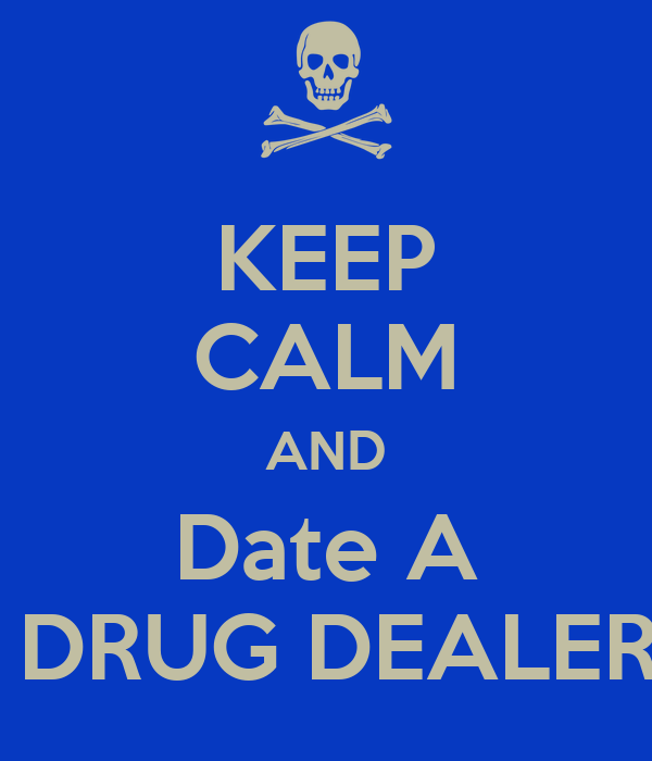 Consequences of dating a drug dealer