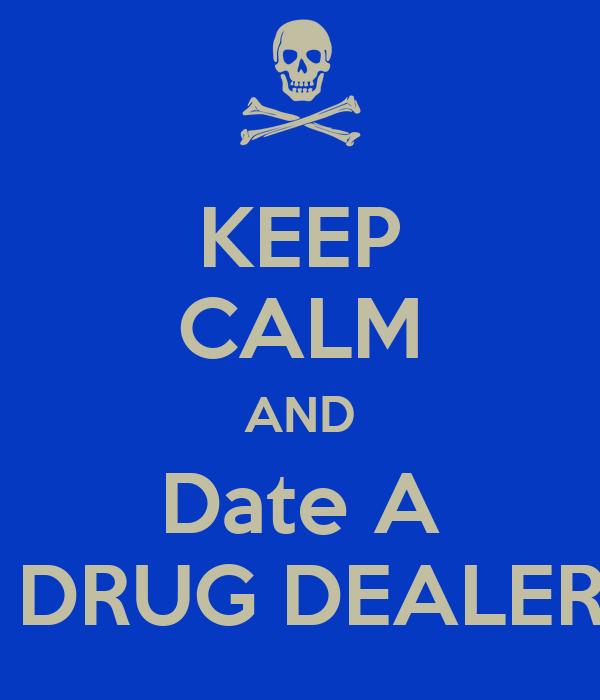 I'm dating a drug dealer