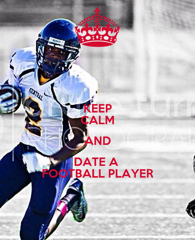 KEEP CALM AND DATE A FOOTBALL PLAYER Poster | Jshsj | Keep ...