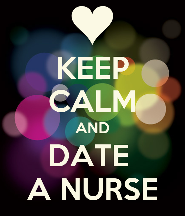 Dating a nurse is like winning the lottery