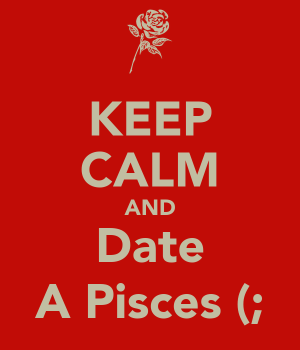 Dating a pisces