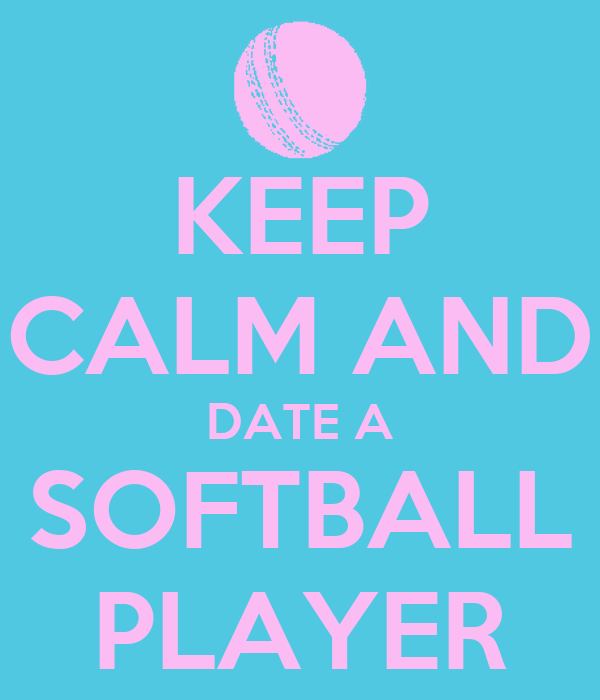 Keep Calm And Date a Softball Catcher Keep Calm And Date a Softball