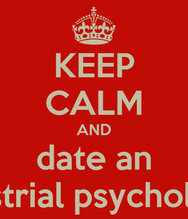 KEEP CALM AND date an industrial psychologist Poster | | Keep Calm ...