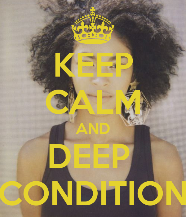 KEEP CALM AND DEEP  CONDITION