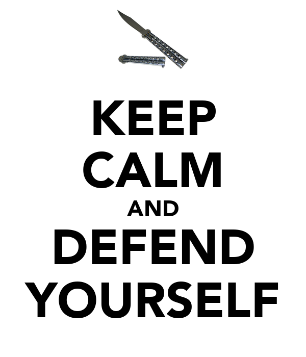 KEEP CALM AND DEFEND YOURSELF Poster | Darren | Keep Calm ...