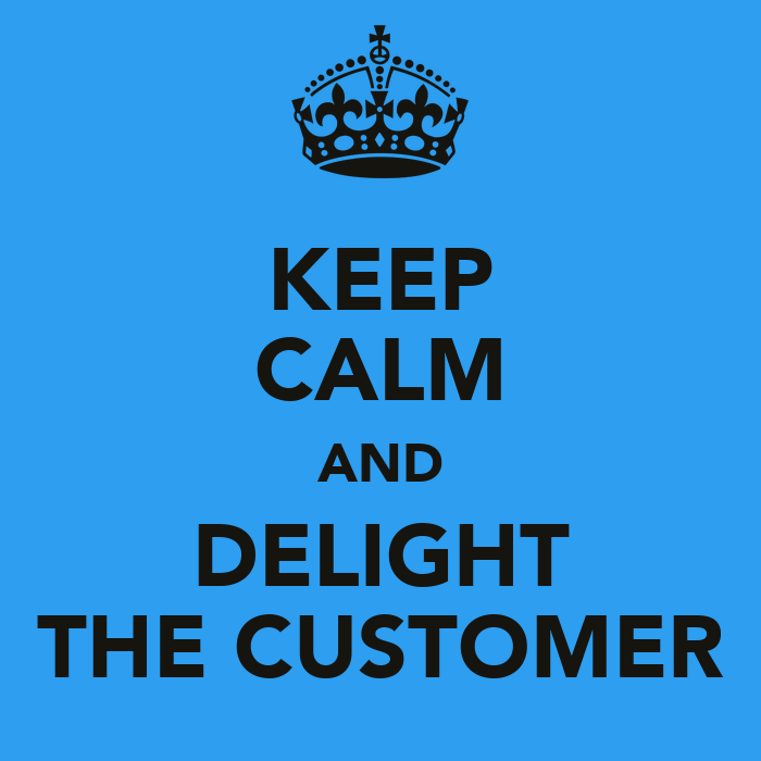 KEEP CALM AND DELIGHT THE CUSTOMER Poster