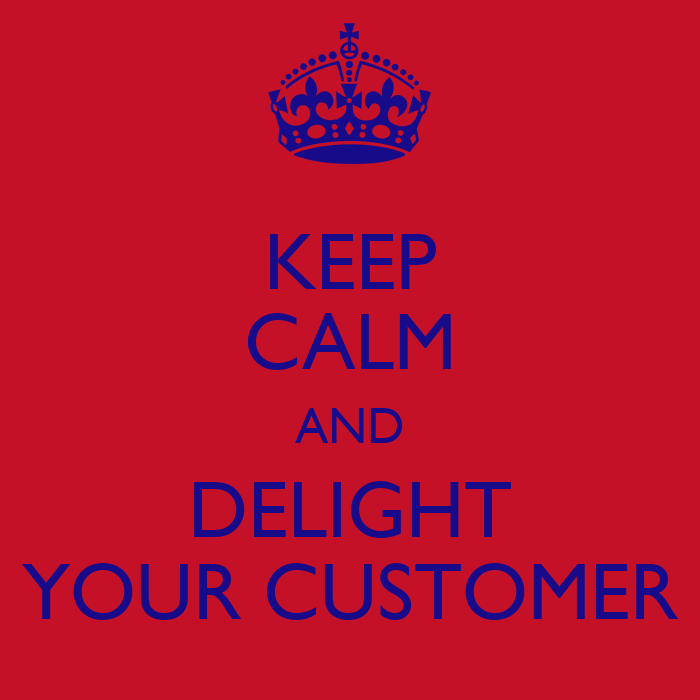 KEEP CALM AND DELIGHT YOUR CUSTOMER Poster