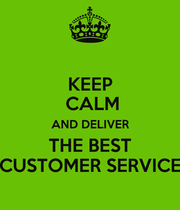 Keep Calm And Deliver The Best Customer Service Poster