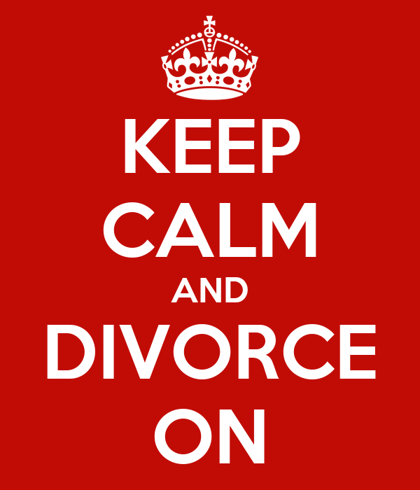 keep-calm-and-divorce-on-7.png