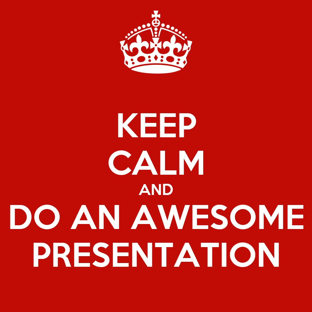KEEP CALM AND DO AN AWESOME PRESENTATION Poster