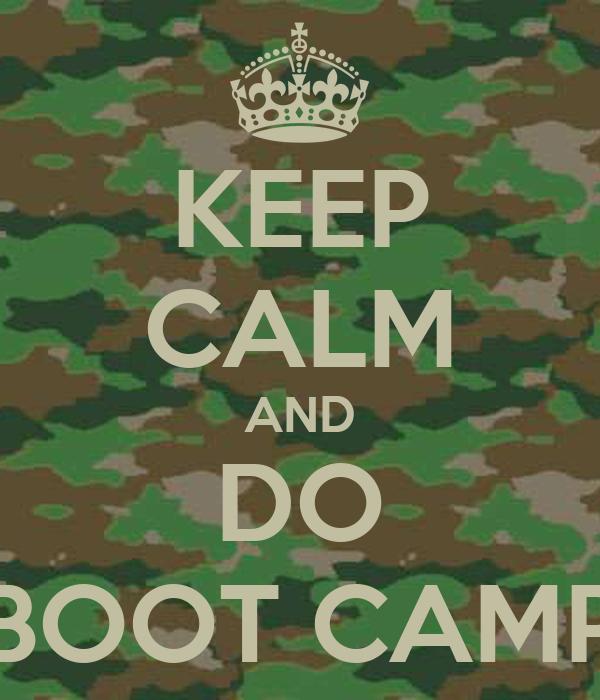 KEEP CALM AND DO BOOT CAMP Poster Ar Keep Calm o Matic