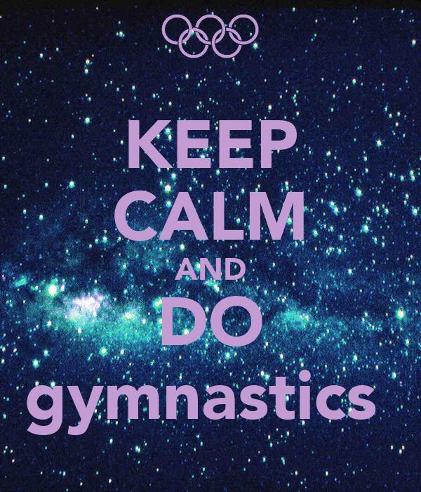 Keep Calm Do Gymnastics Poster | kimkamilla4 | Keep Calm-o ...  |Keep Calm Gymnastics