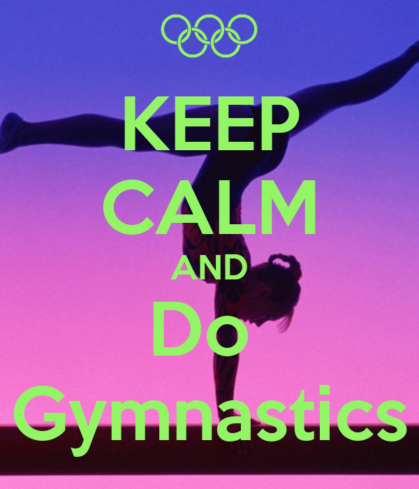"""Keep Calm and do Gymnastics "" Posters by Kerry Williams ...  |Keep Calm Gymnastics"