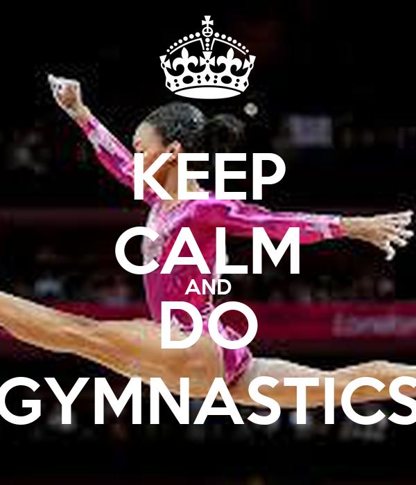 KEEP CALM AND DO GYMNASTICS Poster | hellomccall | Keep ...  |Keep Calm Gymnastics