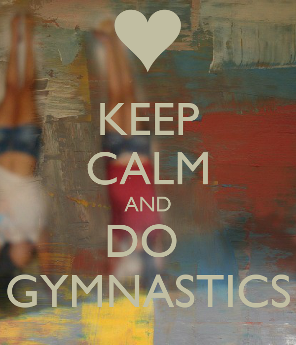 78 Best images about Keep calm and love gymnastics on ...  |Keep Calm Gymnastics