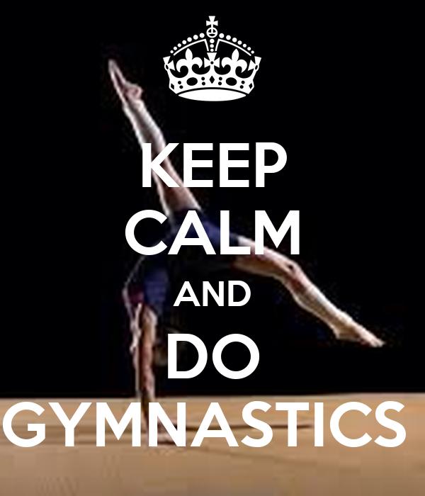 KEEP CALM AND Love Gymnastics Poster | krysta | Keep Calm ...  |Keep Calm Gymnastics