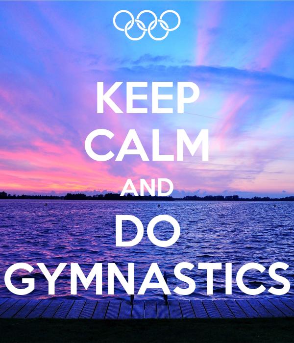 keep calm and love gymnastics - Google Search | Keep calm ...  |Keep Calm Gymnastics