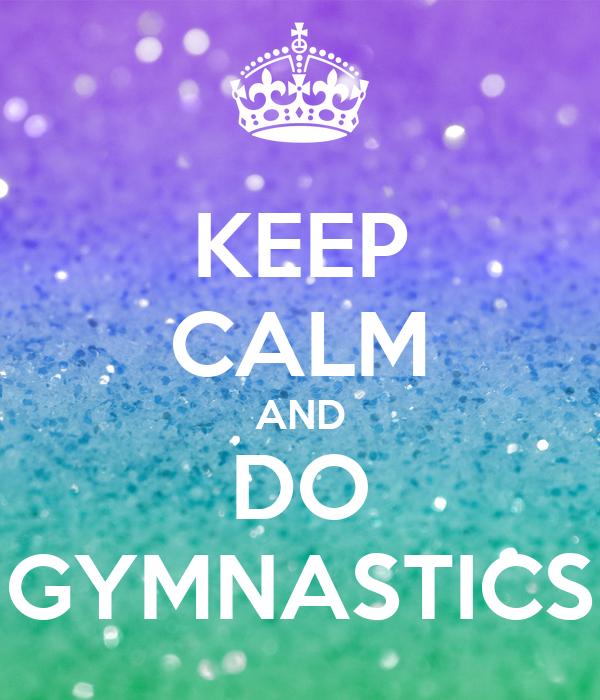 KEEP CALM AND LOVE GYMNASTICS Poster | Yolanda | Keep Calm ...  |Keep Calm Gymnastics