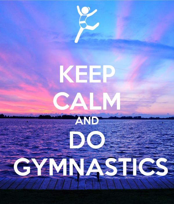 KEEP CALM AND LOVE GYMNASTICS Poster | Jenny | Keep Calm-o ...  |Keep Calm Gymnastics