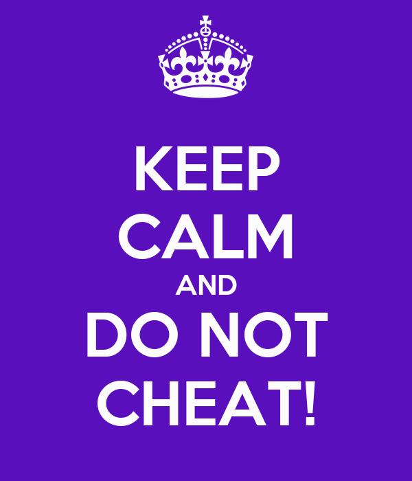 do not cheat