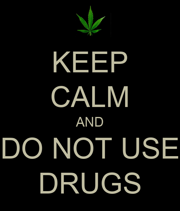 KEEP CALM AND DO NOT USE DRUGS Poster | drugs | Keep Calm