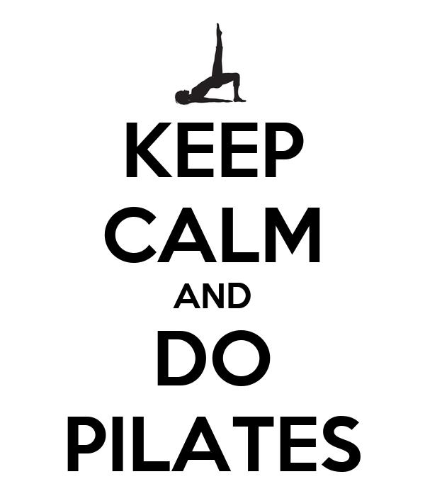 Keep Calm And Do Pilates Poster H Keep Calm O Matic