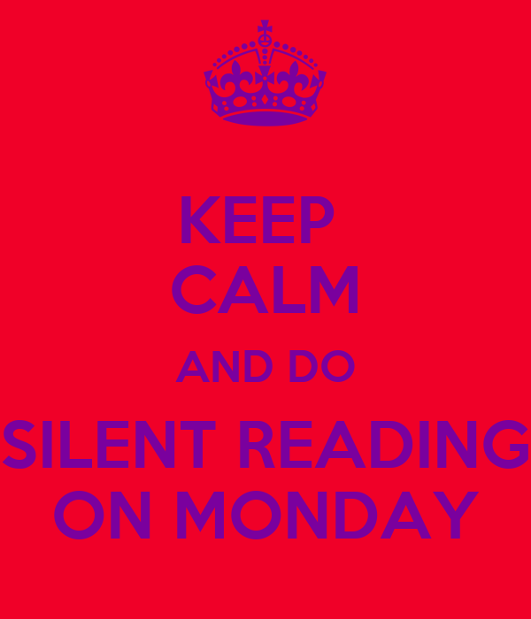 keep-calm-and-do-silent-reading-on-monday.png