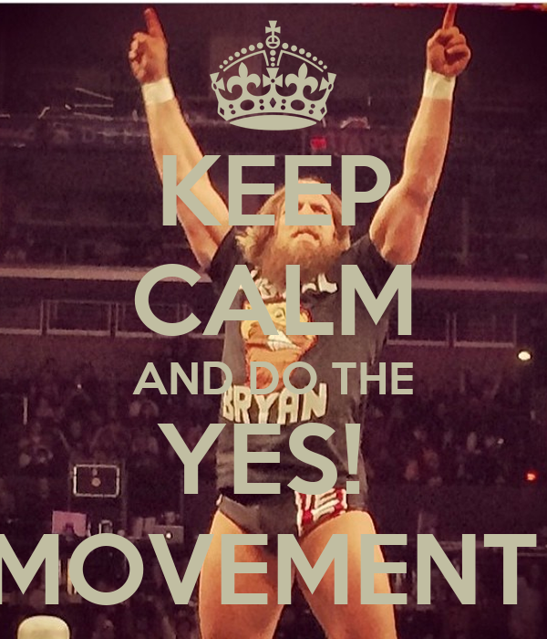 Daniel Bryan Yes Movement Wallpaper To give bryan his moment Daniel Bryan Iphone Wallpaper