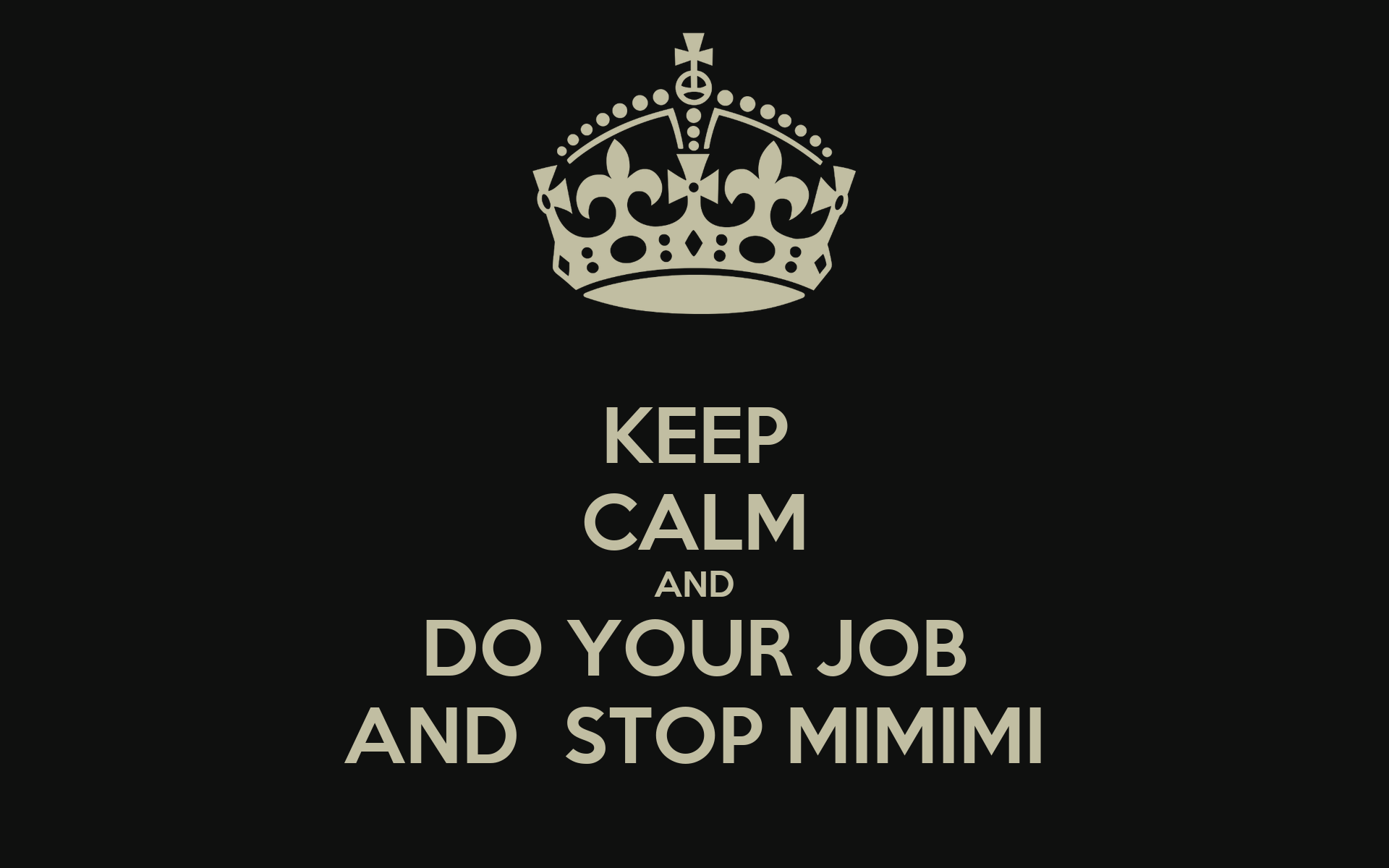 keep calm and do your job and stop mimimi poster marcelo keep calm and do your job and stop mimimi poster marcelo fernandes keep calm o matic