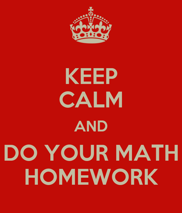 need help with math homework for free Whether you need help with general math, algebra, trigonometry, geometry, or calculus homework, we can handle it here are our guarantees our writers and homework helpers know that most teachers and professors require all the working process to be shown the finished homework will.