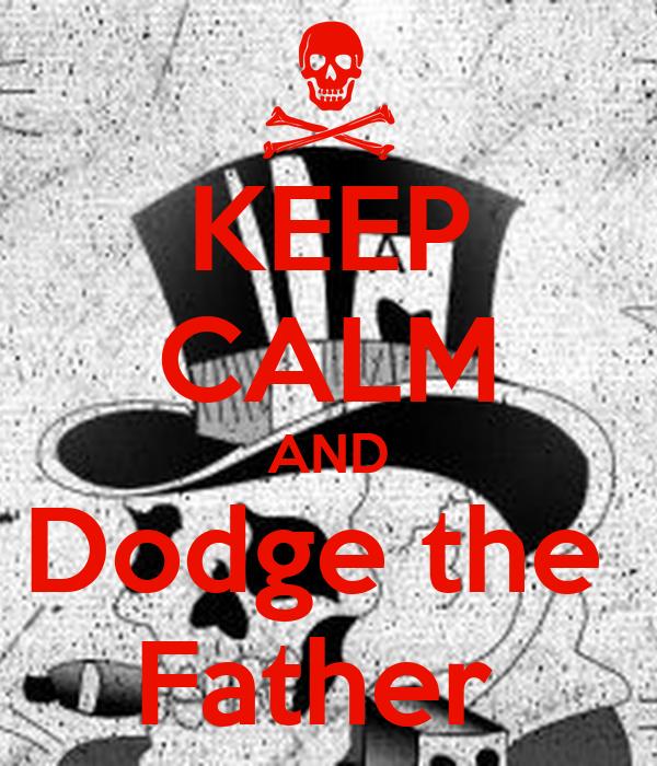 calm  dodge  father poster sammiharper  calm  matic