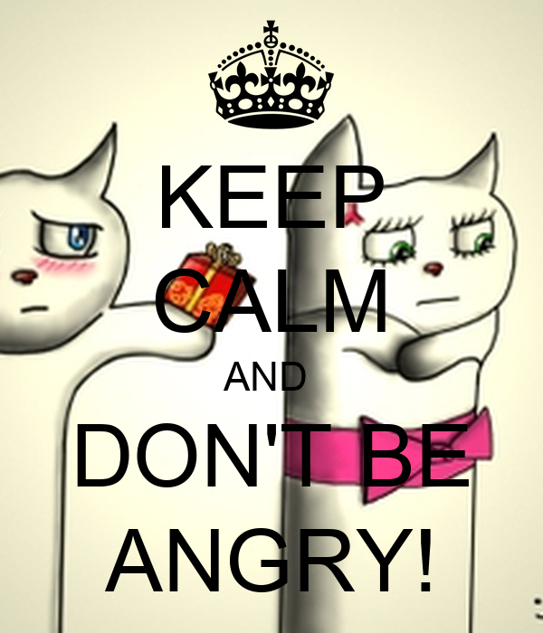 Keep Calm And Dont Be Angry Poster Pera Keep Calm O Matic