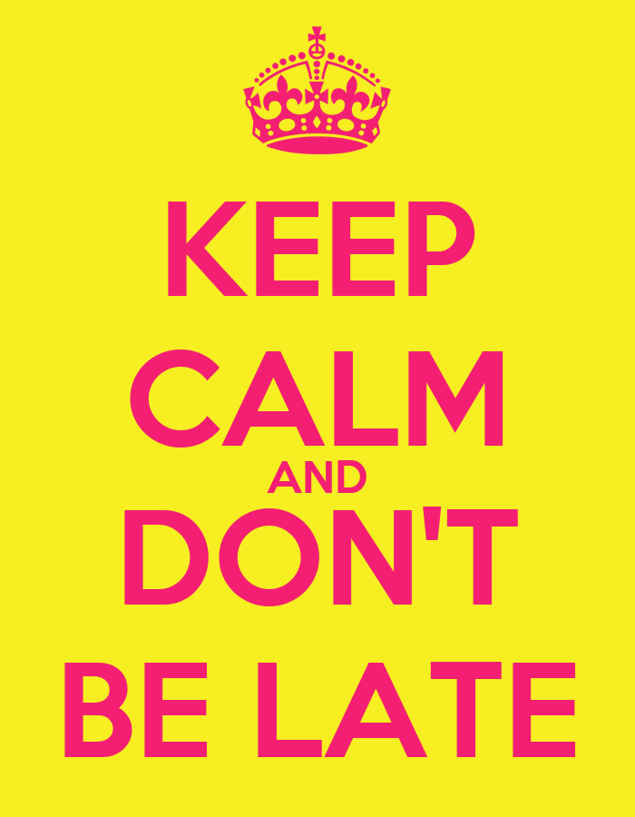 keep calm and don 39 t be late poster late keep calm o matic. Black Bedroom Furniture Sets. Home Design Ideas