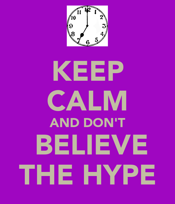 Keep calm and don t believe the hype poster trish keep calm o