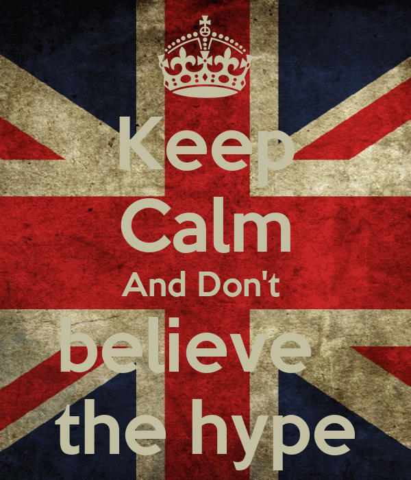 Keep calm and don t believe the hype keep calm and carry on image
