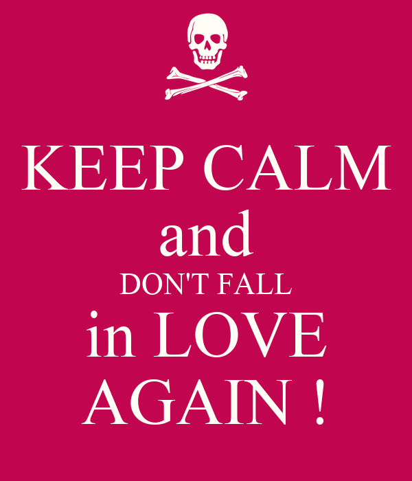 Keep Calm And Dont Fall In Love Again Poster Mireille Keep