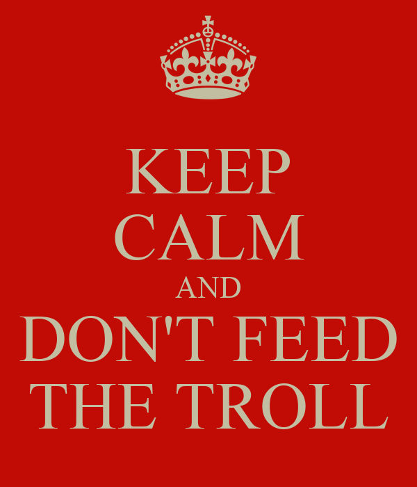 keep-calm-and-don-t-feed-the-troll-37.pn