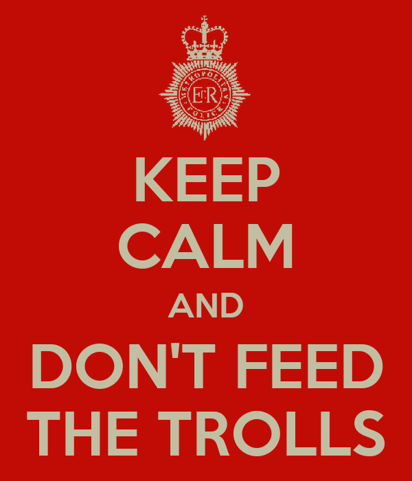 keep-calm-and-don-t-feed-the-trolls-1.pn