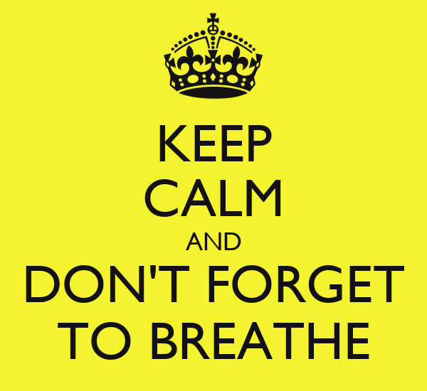 KEEP CALM AND DON'T FORGET TO BREATHE Poster