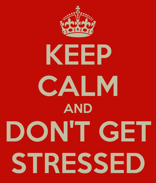 Keep Calm And Don Get Stressed Sales Of Shirts With Stronger