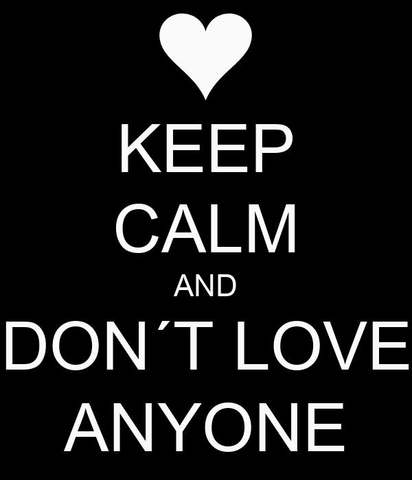 Keep Calm And Dont Love Anyone Poster Amir Keep Calm O Matic