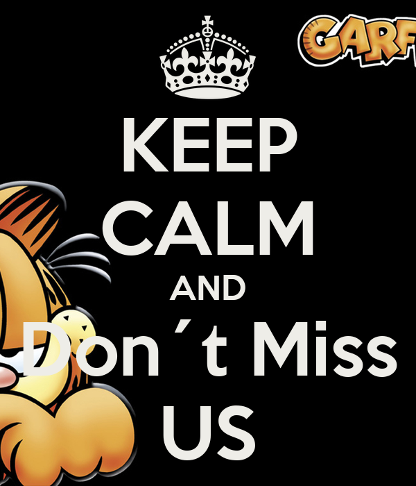 Keep Calm And Don T Miss Us Poster Catia Keep Calm O Matic