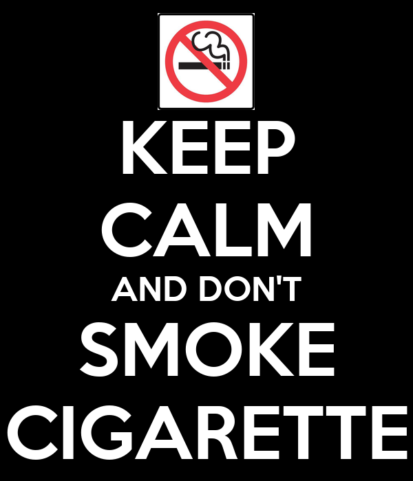 Keep Calm And Don T Smoke Cigarette Poster Emma Keep