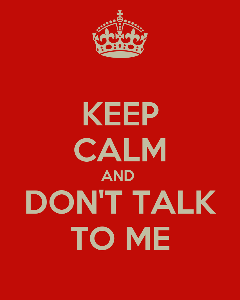 keep calm and don 39 t talk to me poster vivek keep calm o matic. Black Bedroom Furniture Sets. Home Design Ideas